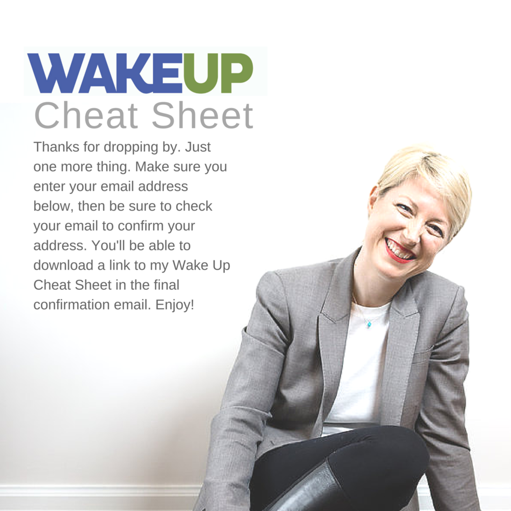 Wake Up Cheat Sheet