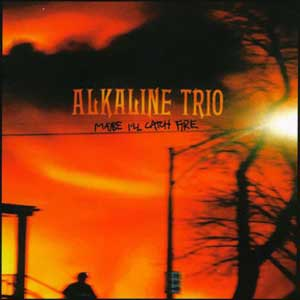 Alkaline_Trio_-_Maybe_I'll_Catch_Fire_cover.jpg