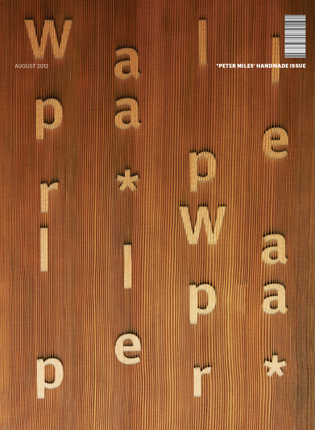 Wallpaper* Magazine, Handmade Issue. Custom sandblasted wood with text.