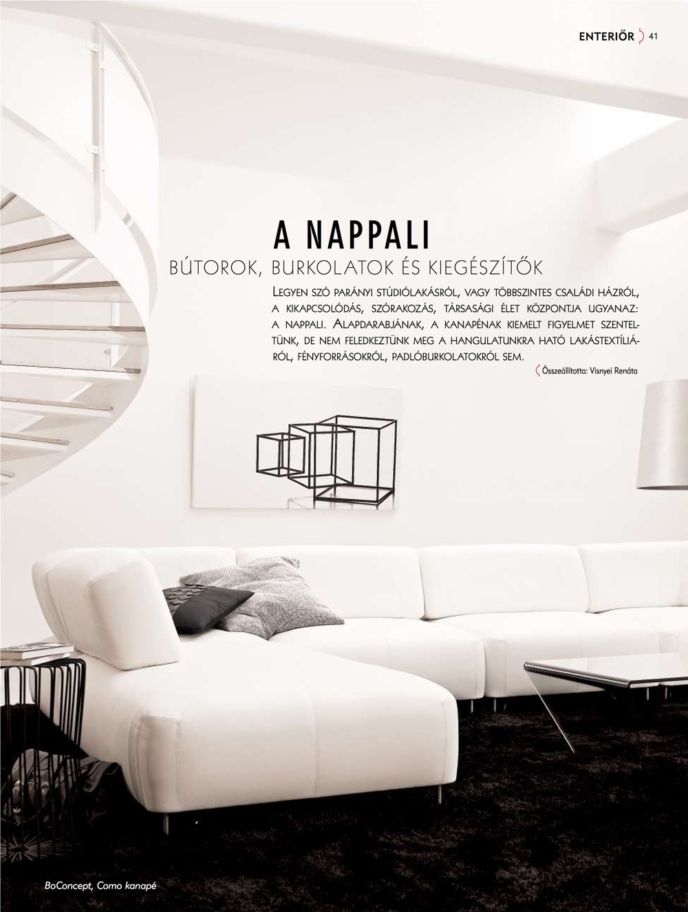 Nappali, A mi otthonunk, 2009. március