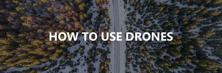 How to use drones