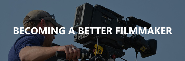 Becoming a better filmmaker