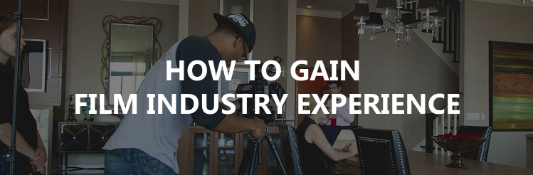 How to gain film industry experience