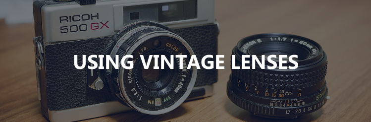 Using vintage lenses