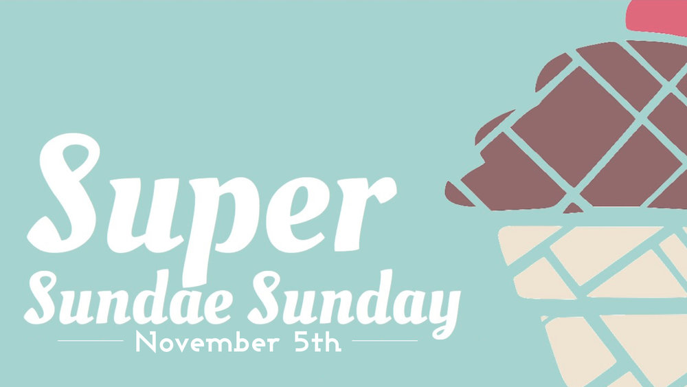 Super Sundae Sunday.001.jpeg