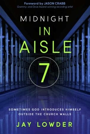 Midnight in Aisle 7 - Book by Jay Lowder.jpg