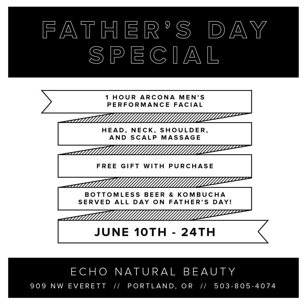 Father's Day Special - June 10th through June 24th we will be offering our 1 hour Arcona Men's Performance Facial on special for $105 (normally $125)for all of the hard working dads out there! Facial includes an Arcona gift with purchase and a head, neck, and shoulder massage. There will also be bottomless kombucha and beer served on Father's Day provided by our friends at World Foods!