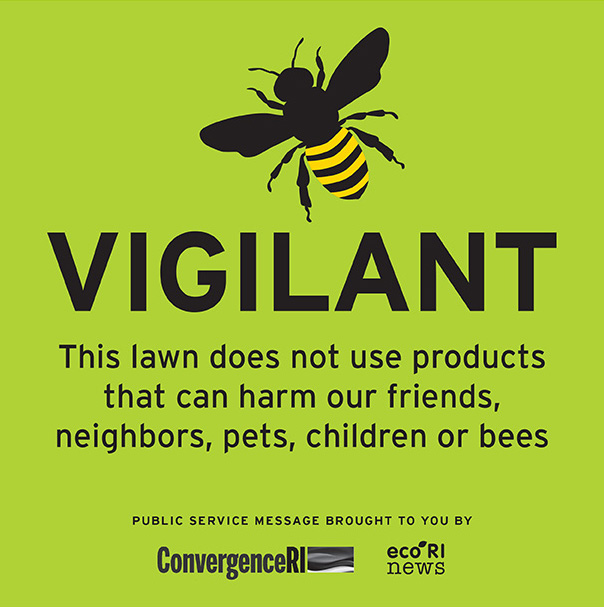 The 'Bee Vigilant' campaign is about increasing awareness about the overuse of lawn chemicals. (Joanna Detz/ecoRI News)