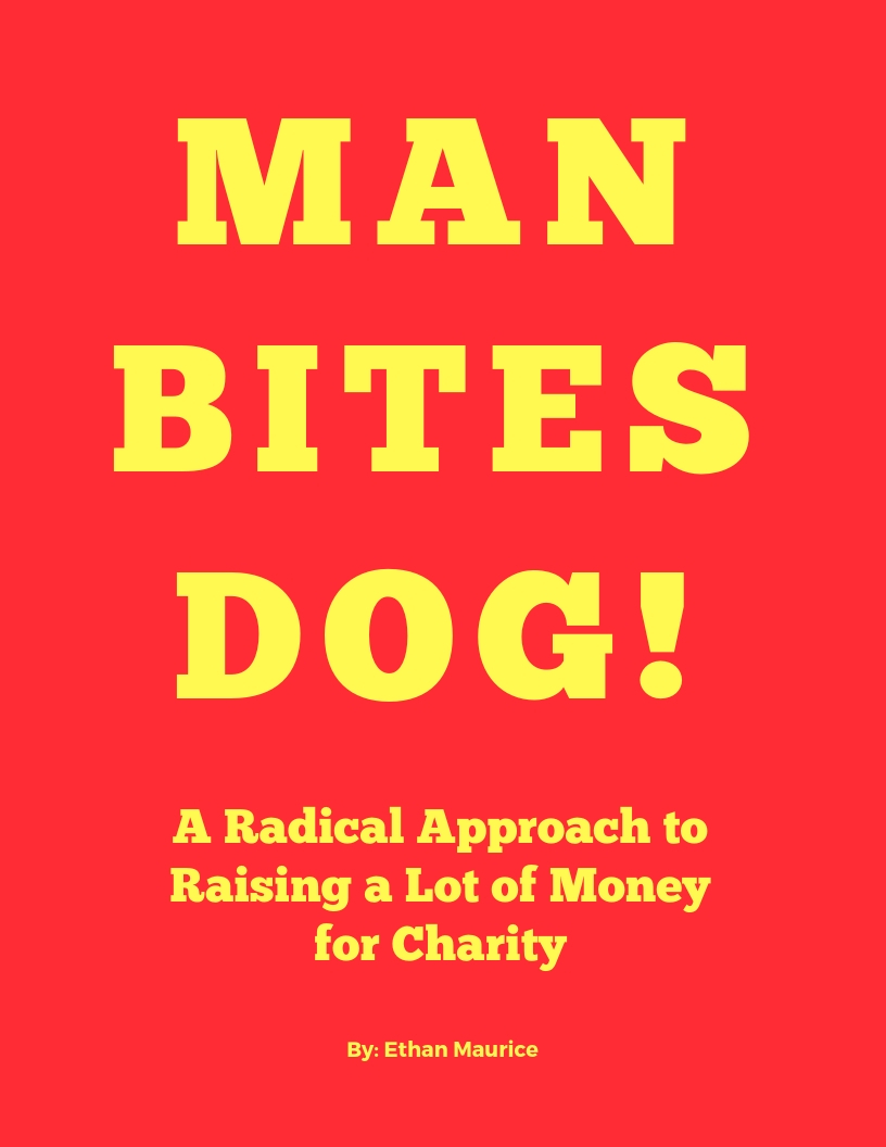 Man Bites Dog! A Radical Approach to Raising a Lot of Money for Charity