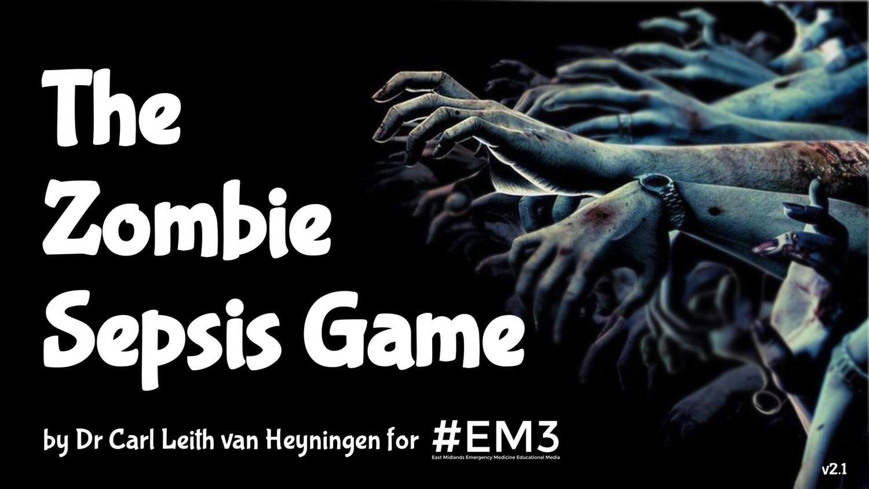 The Zombie Sepsis Game — #EM3: East Midlands Emergency