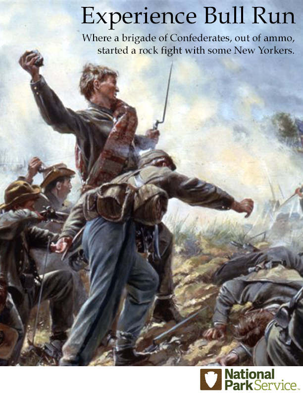 COPY: Experience Bull Run Where a brigade of Confederates, out of ammo, started a rock fight with some New Yorkers.