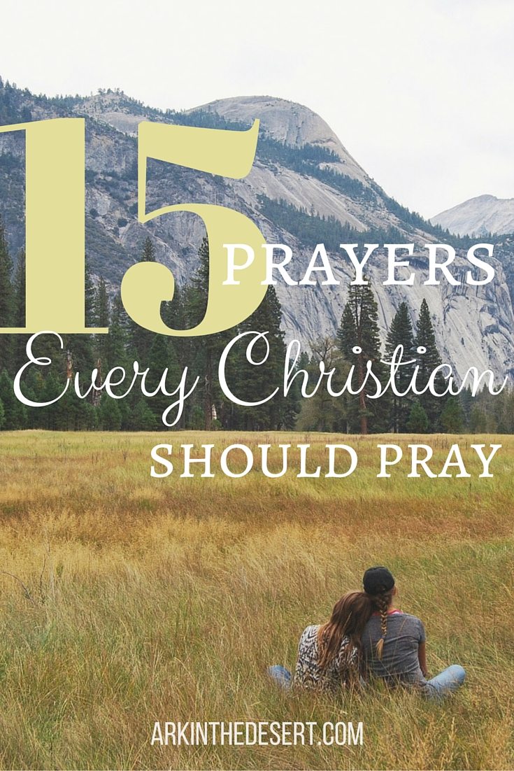 15 prayers every Christian should pray to help them grow closer to God.