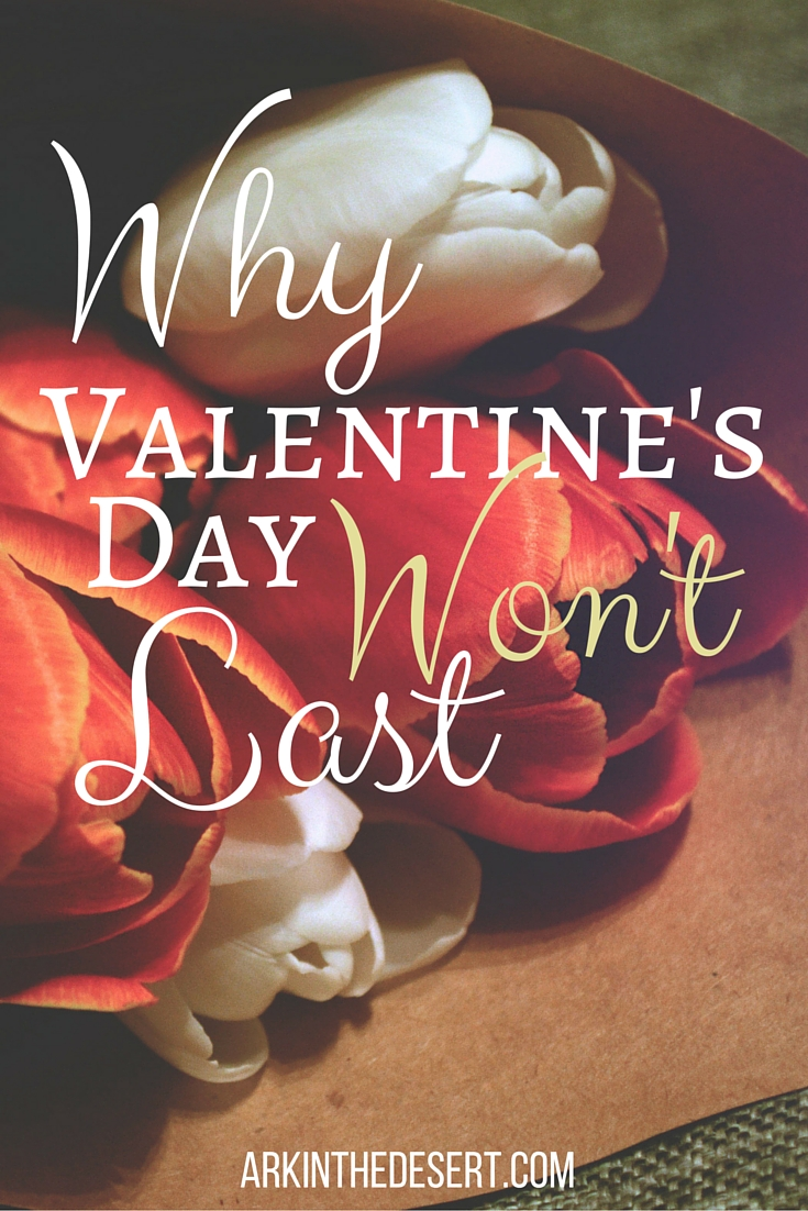 Why Valentine's Day Won't Last