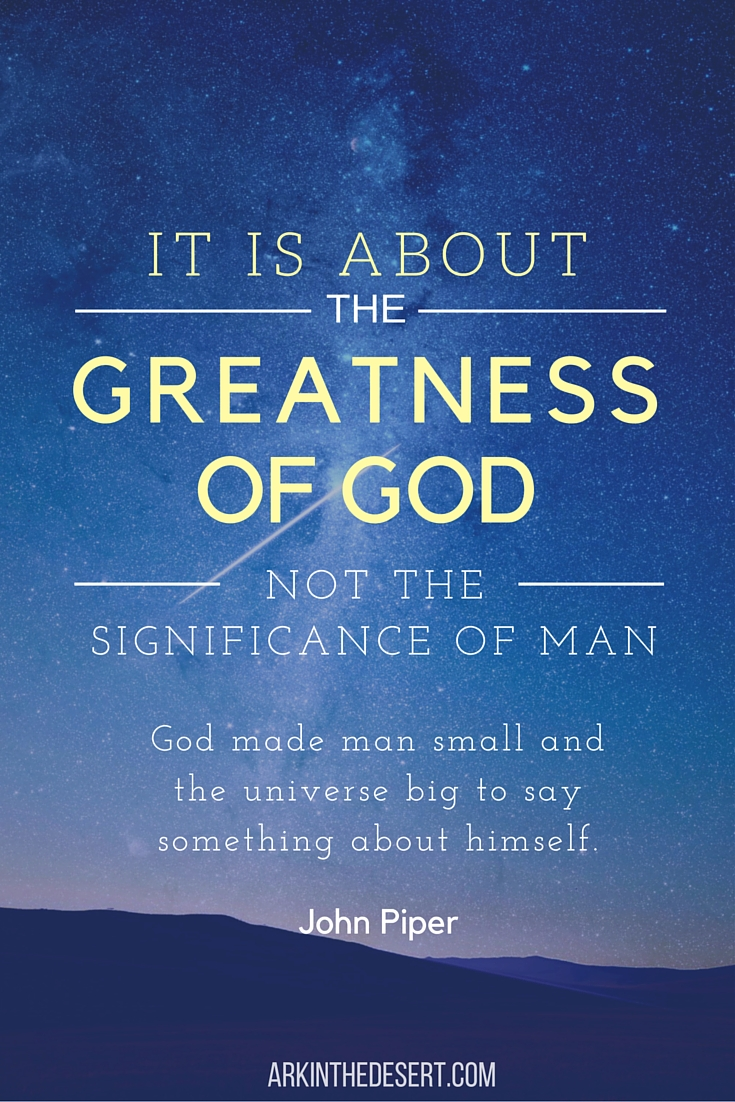 Greatness of God, not of man is what matters