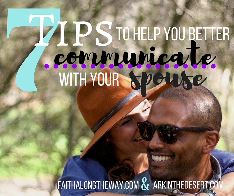 7 Tips To Help You Better Communicate With Your Spouse