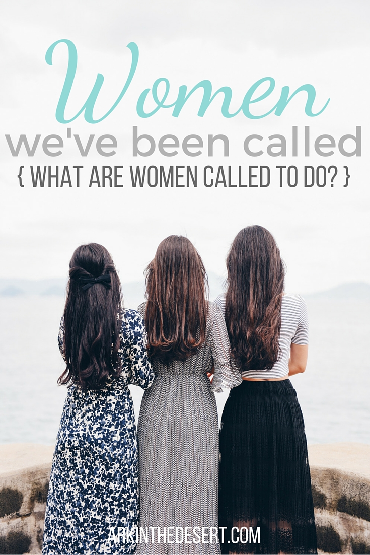 Women, we've been called...the question is to what have we been called?
