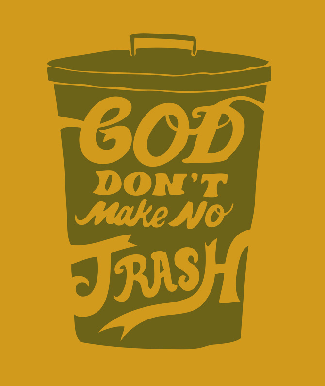 God Don't Make No Trash