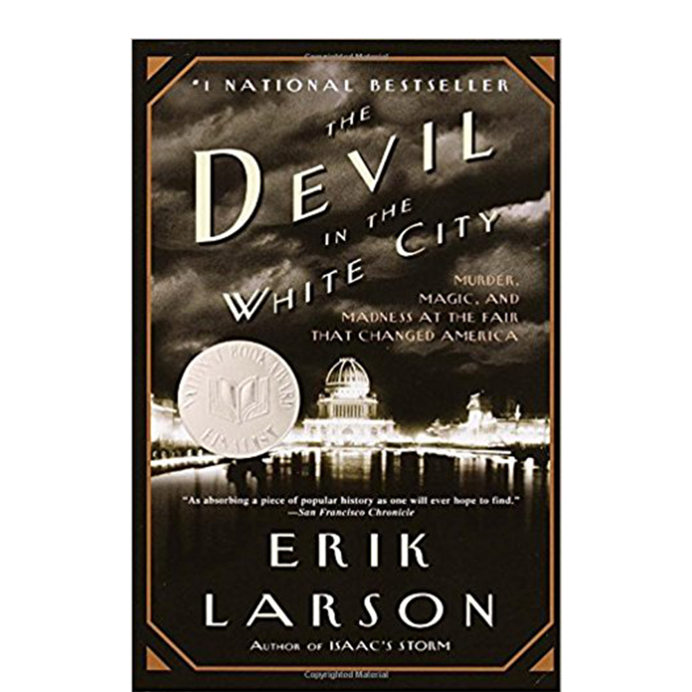 The Devil in the White City  Erik Larson  A beautiful portrait of master architect Daniel Burnam and serial killer, H. H. Holmes and the Chicago World's Fair that obsessed them both.