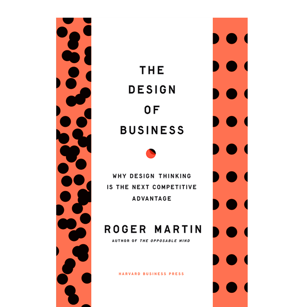 The Design of Business  Roger Martin  Analytical thinking isn't enough. To win, companies today need synthetic (design) thinking. I appreciated his process: mystery > heuristic > algorithm > code illustrating how this can be replicated anywhere.