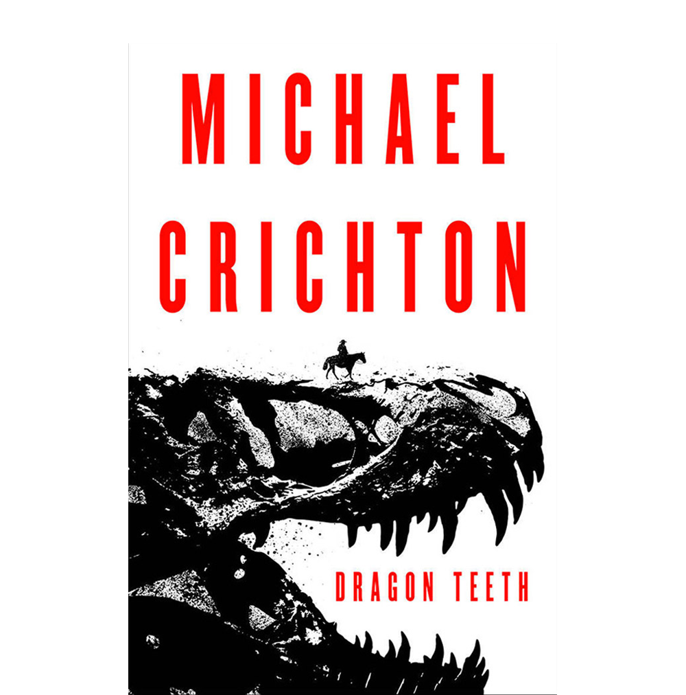 Dragon Teeth  Michael Crichton  Another posthumous release from Crichton, Dragon Teeth follows a Pennsylvania college student who comes across a priceless treasure and attempts to keep it in the right hands.