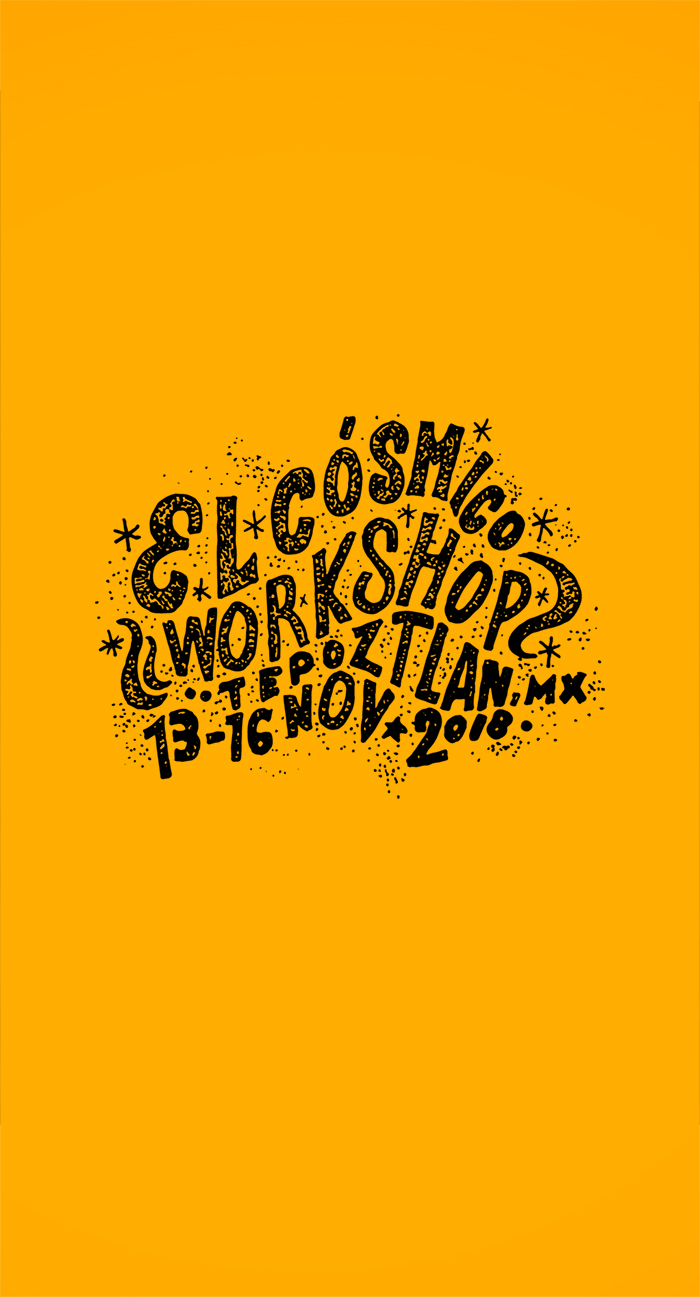 EL COSMICO WORKSHOP   - MEXICO - NOV 13-16
