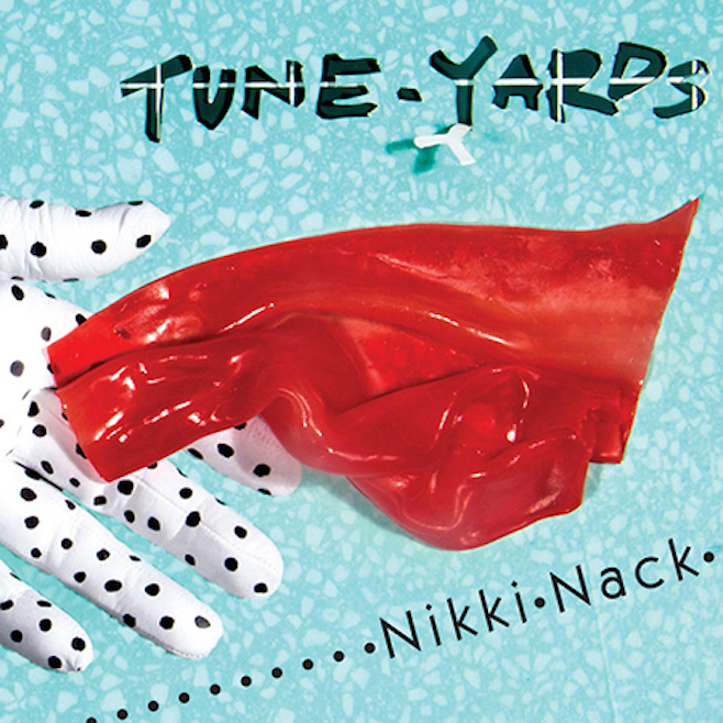 Tune Yards - Nikki Nack