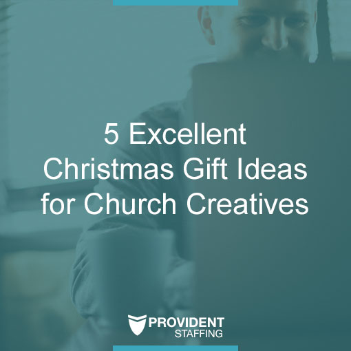 5 excellent christmas gift ideas for church creatives provident church staffing group