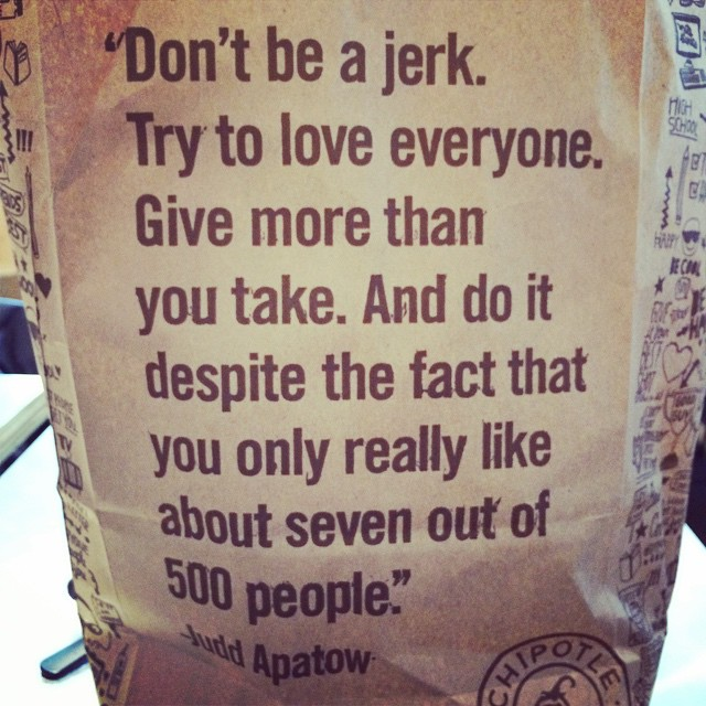 Haha, great quote! #chipotle (at Chipotle Mexican Grill)