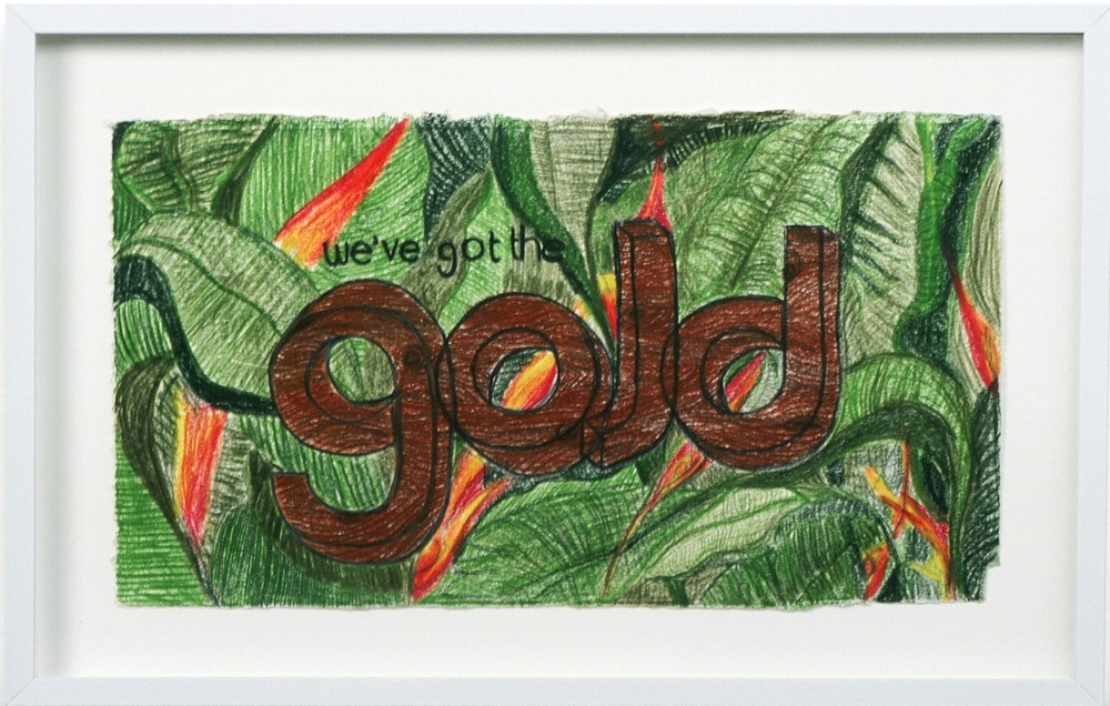 "We've Got the Gold , 2004  colored pencil on paper  6.75 X 12"" / 17 X 30.5Cm"