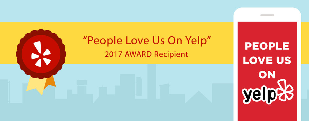 "2016 & 2017 Recipient of the ""People love us on Yelp"" Excellence Award"