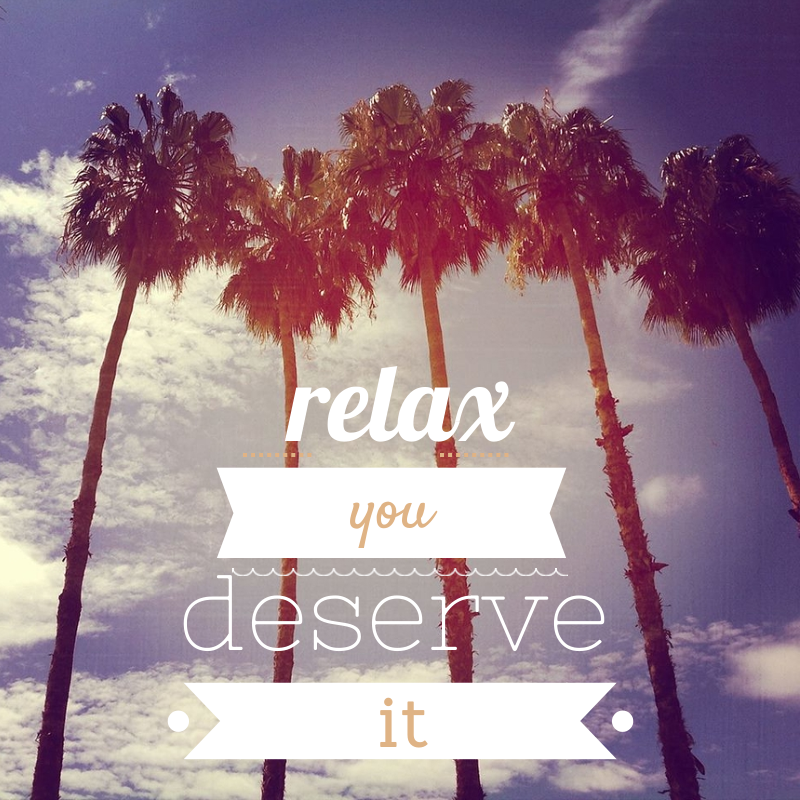 relaxyoudeserveit