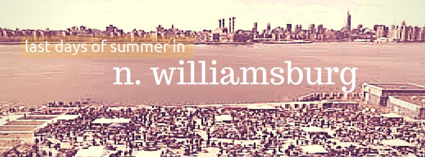 last days of summer in north williamsburg