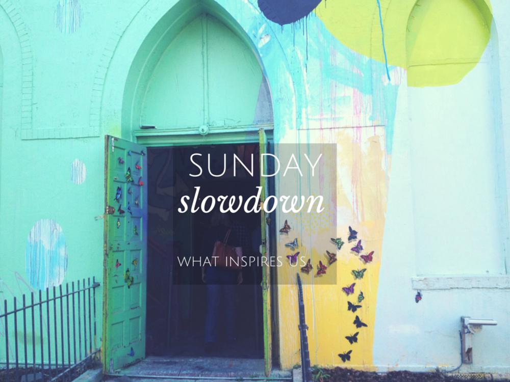 SUNDAY slowdown inspiration