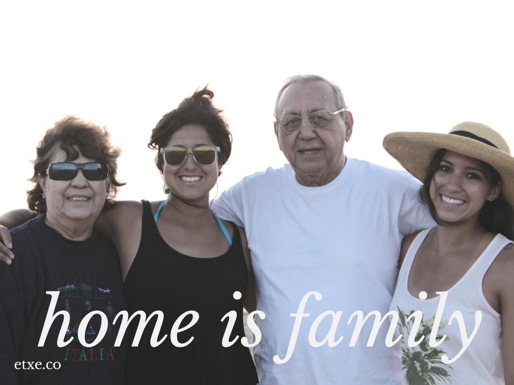 home is family - etxe
