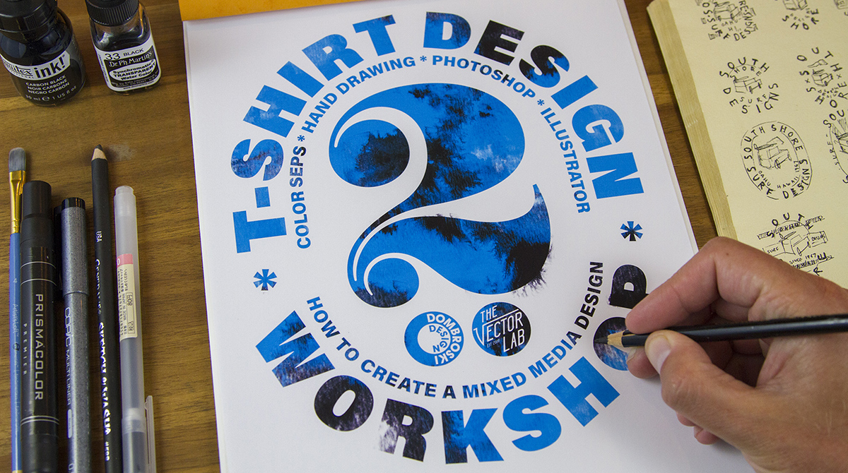 T Shirt Design Workshop Part 2 Is Here Ray Dombroski