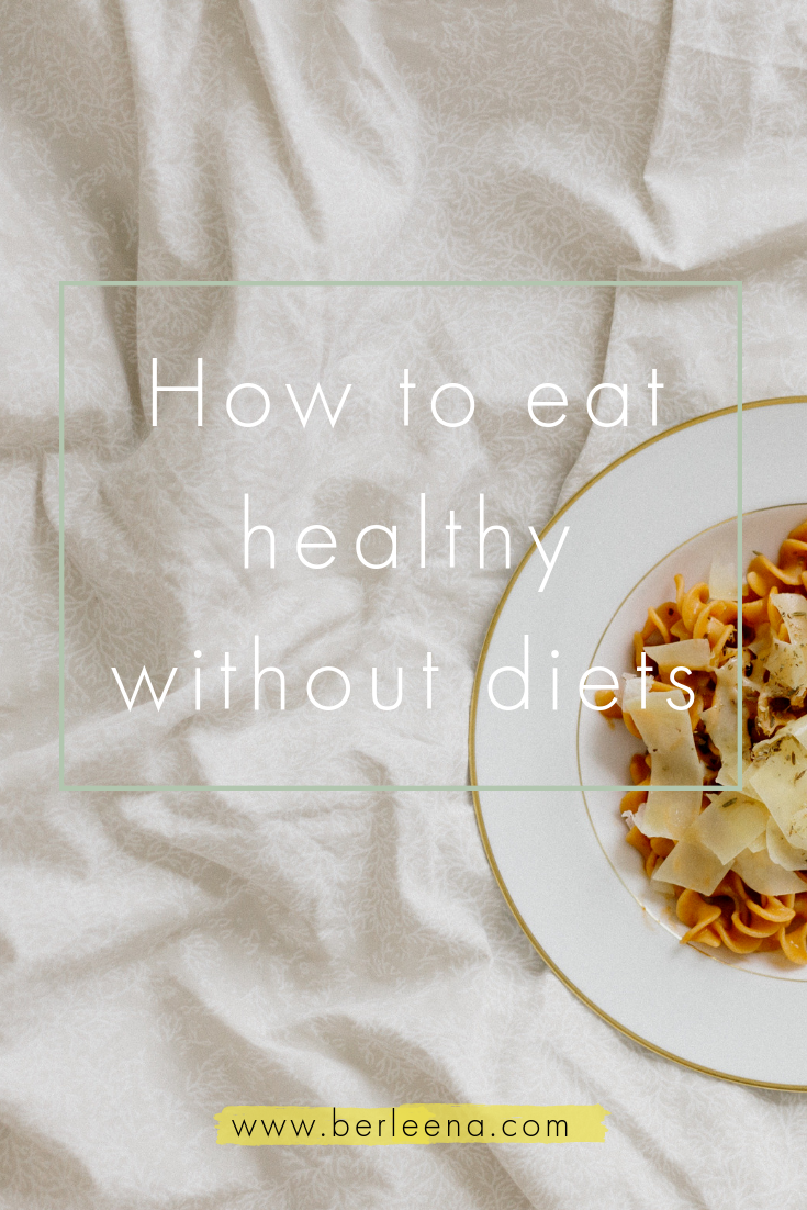 how to eat healthy without diets_berleena.png