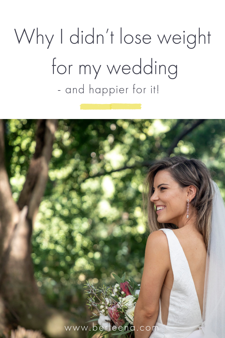 why I didn't lose weight for my wedding