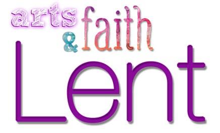 Arts-and-Faith-Lent-620.jpg