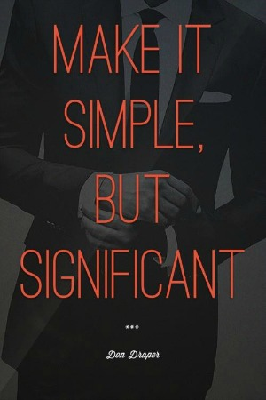 Quote; Make it simple but significant