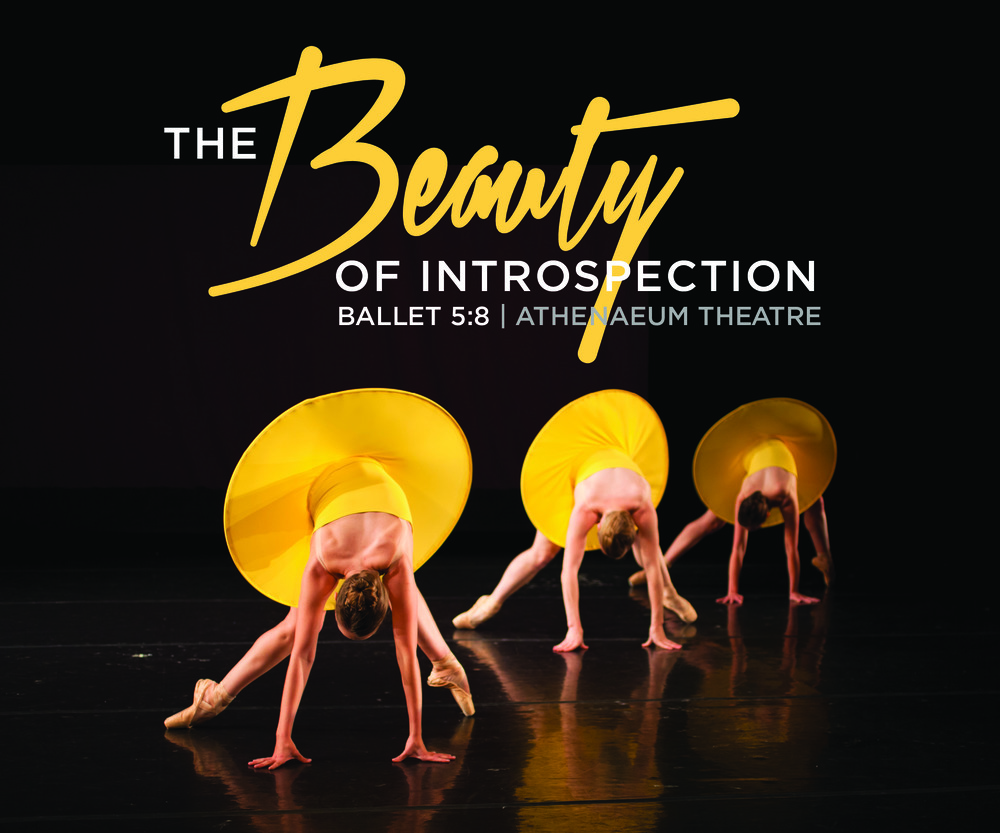 Ballet 5:8's 2015-2016 Season kicks off with  The Beauty of Introspection  at the Athenaeum Theatre on September 12