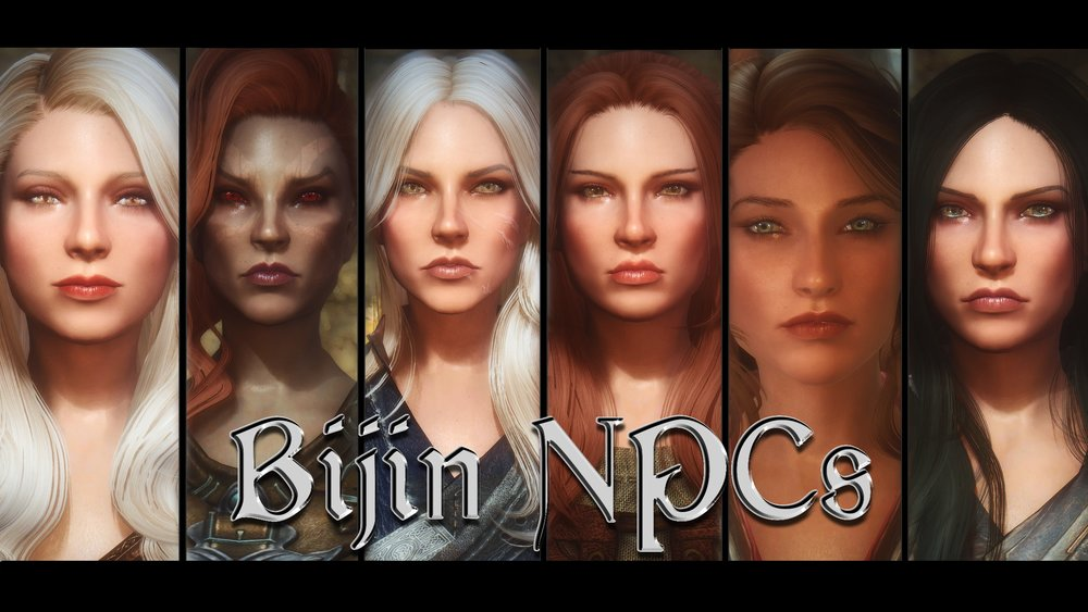 PC Modders like  Bijin  gorgeously re-texture and model NPCs in Skyrim to be beautiful and eye-pleasing than the Vanilla version.