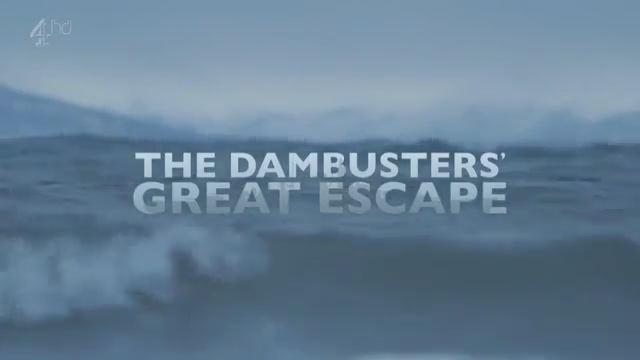 The Dambusters' Great Escape