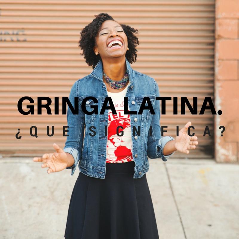 GRINGA LATINA.jpg