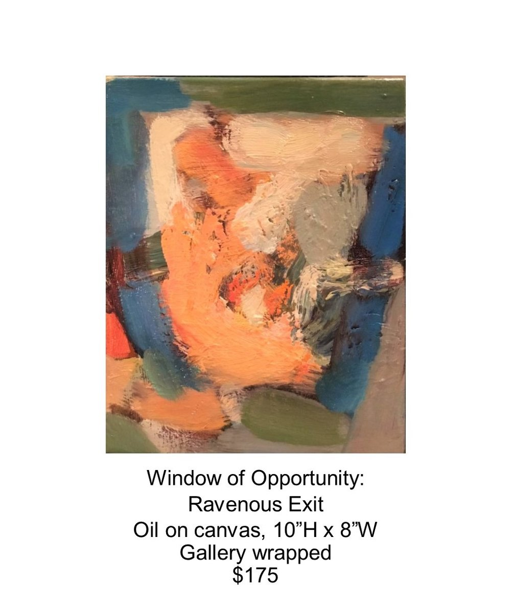 Fred Wise, Window of Opportunity - Ravenous Exit. Oil on canvas, 10 x 8, 2017..jpg