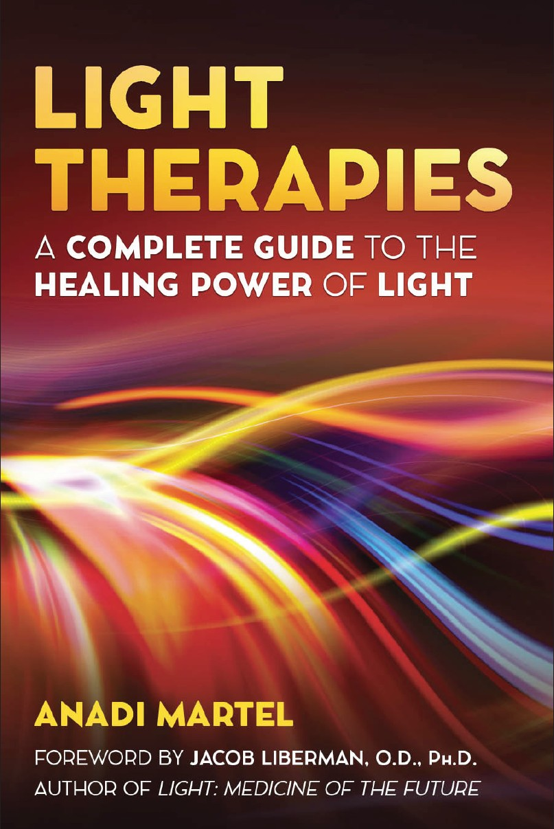 - From the creator of 'Light Modulation' technology comes this new book. A comprehensive guide to the therapeutic benefits of light and color and how they affect our physical and psychological well-being.Both very ancient and futuristic, light therapy or light medicine is now based on solid scientific foundations which attest to its numerous therapeutic properties, adding revolutionary aspects to the practice of medicine. In this encyclopedic work, Anadi Martel gives us a general survey of the most up-to-date research on light therapy and informs us of the numerous ways in which it can be applied. Speaking to therapists and practitioners as well as all those who could benefit from this research, he shows us the incredible effects that light can have on both physical and mental health - and even on the awakening of consciousness - while offering us precious advice of a practical nature for everyday applications.