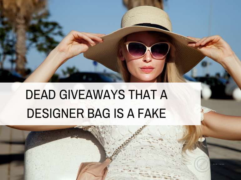 Dead Giveaways that a Designer Bag is a Fake