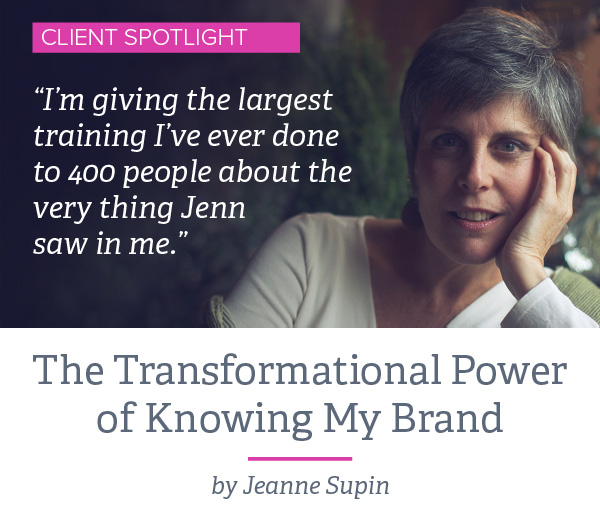 After 20 years as a successful organizational consultant, Jeanne had come up against her own glass ceiling. She reveals how discovering her unique value with Jenn Morgan helped her hit her stride with her work and position the final chapter of her career to be profound and fulfilling. Read the story here.