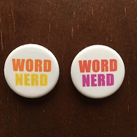Set of 2 Word Nerd buttons, $3 plus $3 shipping
