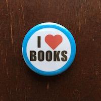 """I Love Books"" button, $1.50 plus $3 shipping"