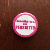 """""""Nevertheless, She Persisted"""" button, $1.50 plus $3 shipping"""